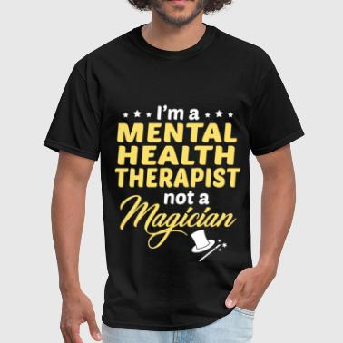 Mental Health Therapist Mental Health Therapist - Men's T-Shirt