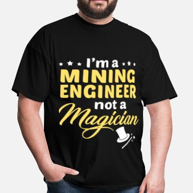 Mining Engineer Mining Engineer - Men's T-Shirt