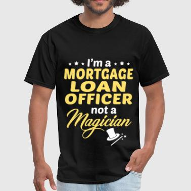 Mortgage Loan Officer Mortgage Loan Officer - Men's T-Shirt