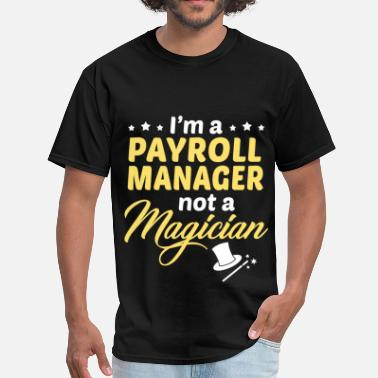 Payroll Manager Payroll Manager - Men's T-Shirt