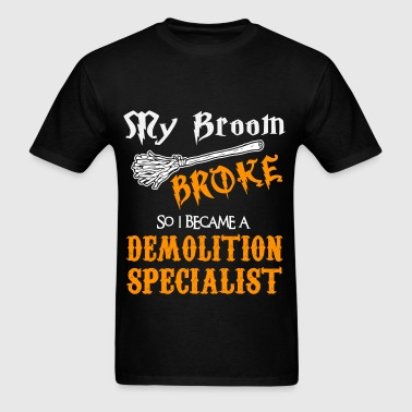 Demolition Specialist - Men's T-Shirt