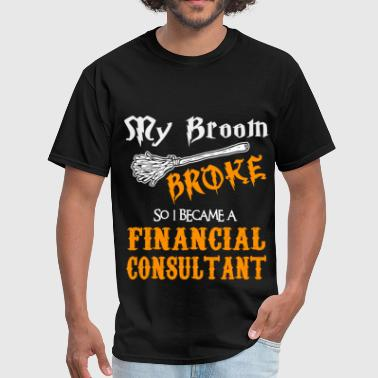Financial Consultant Funny Financial Consultant - Men's T-Shirt