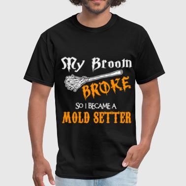 Mold Setter Mold Setter - Men's T-Shirt