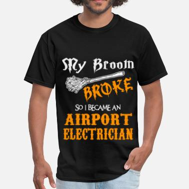 I Became An Electrician Airport Electrician - Men's T-Shirt