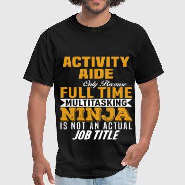 Activities Aide Funny Activity Aide - Men's T-Shirt