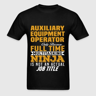 Auxiliary Equipment Operator - Men's T-Shirt
