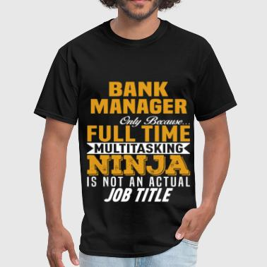 Bank Manager Funny Bank Manager - Men's T-Shirt