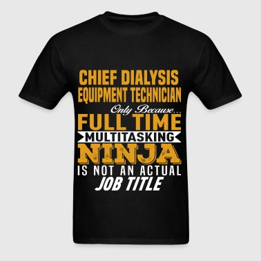 Chief Dialysis Equipment Technician - Men's T-Shirt