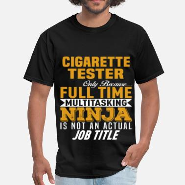 Cigarette Funny Cigarette Tester - Men's T-Shirt