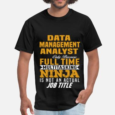 Data Management Analyst Funny Data Management Analyst - Men's T-Shirt