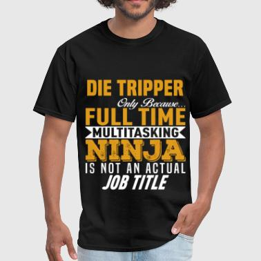 Die Tripper - Men's T-Shirt