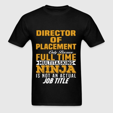 Director Of Placement - Men's T-Shirt