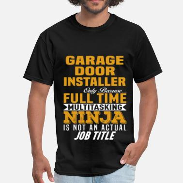 Door Garage Door Installer - Men's T-Shirt