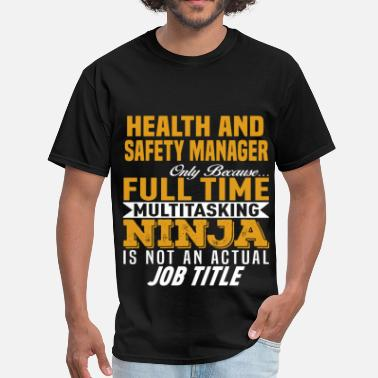 Health And Safety Manager Funny Health and Safety Manager - Men's T-Shirt