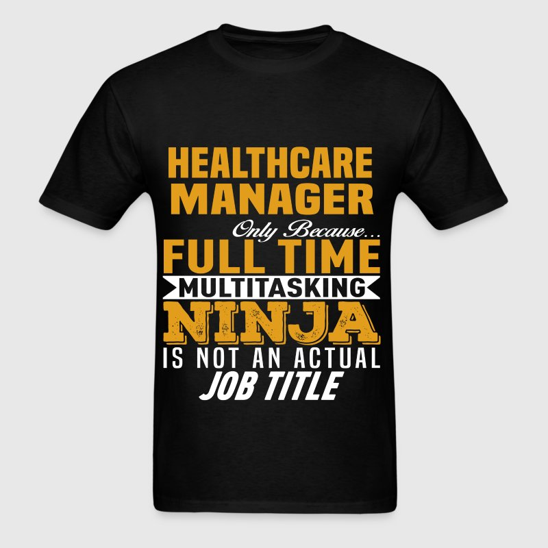 Healthcare Manager T Shirt Spreadshirt