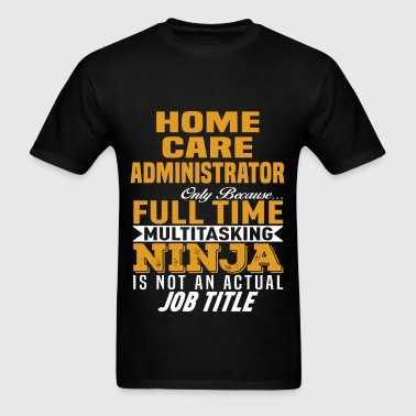 Home Care Administrator - Men's T-Shirt