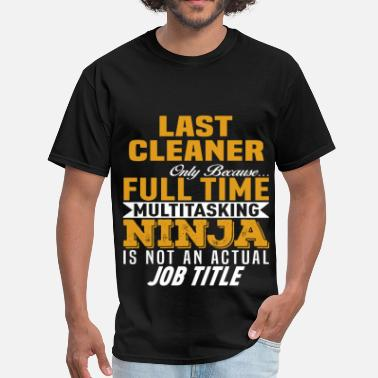 Last Ninja Last Cleaner - Men's T-Shirt
