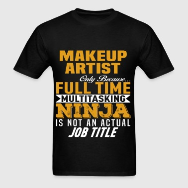 Makeup Artist - Men's T-Shirt