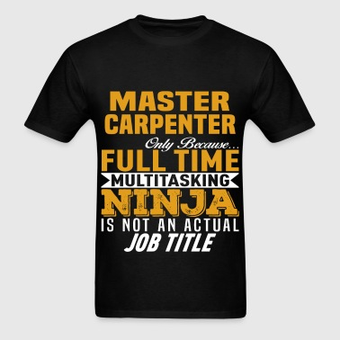 Master Carpenter - Men's T-Shirt