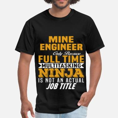 Mining Engineering Mine Engineer - Men's T-Shirt