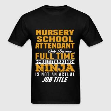 Nursery School Attendant - Men's T-Shirt