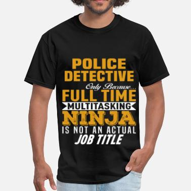33ee9d94 Police Detective Funny Police Detective - Men's T-Shirt