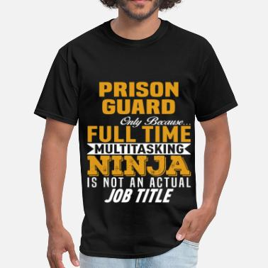 Prison Guard Funny Prison Guard - Men's T-Shirt