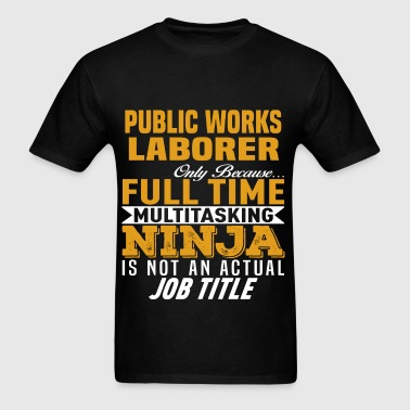 Public Works Laborer - Men's T-Shirt