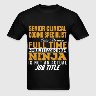 Shop Senior Clinical Coding Specialist T-Shirts online | Spreadshirt