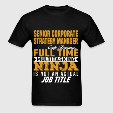Senior Corporate Strategy Manager - Men's T-Shirt