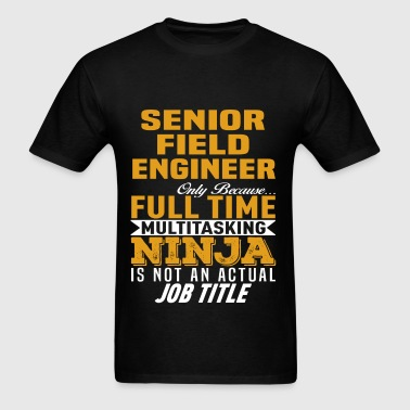 Senior Field Engineer - Men's T-Shirt