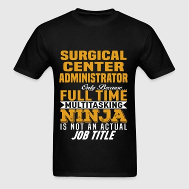 Surgical Center Administrator - Men's T-Shirt