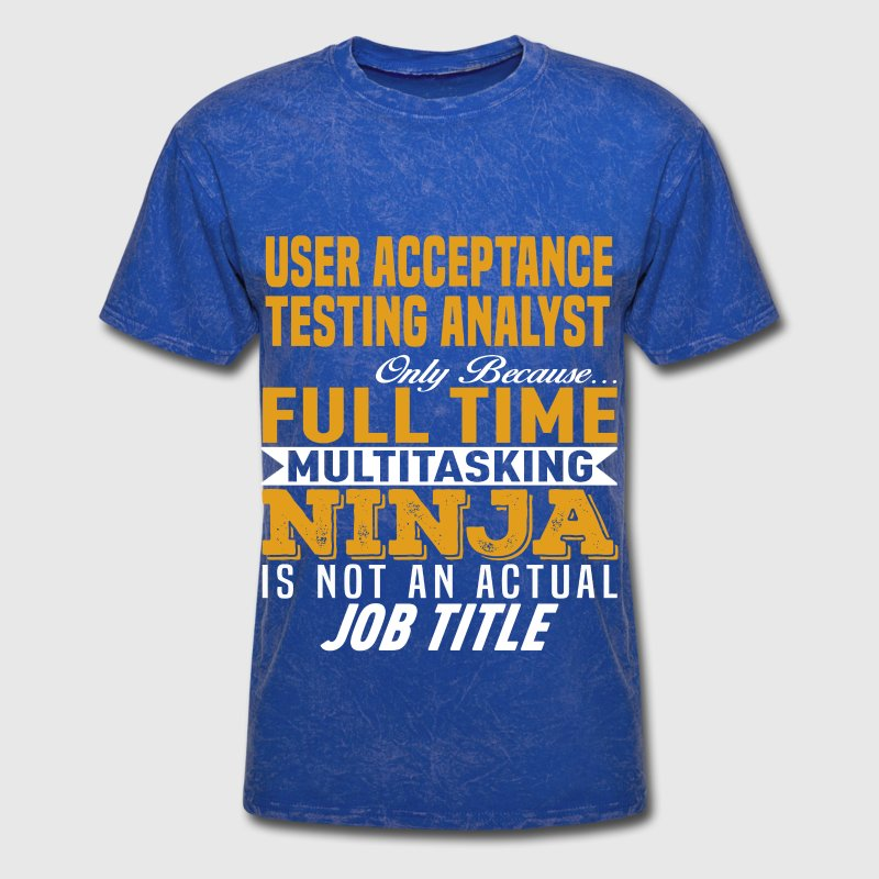 User Acceptance Testing Analyst by bushking | Spreadshirt