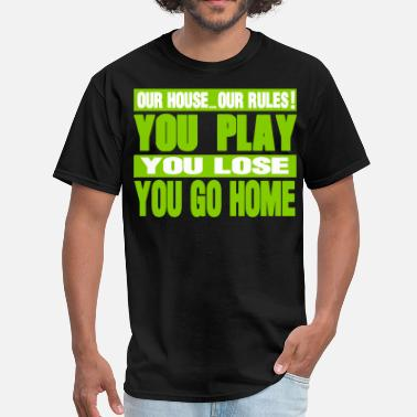 Rule OUR HOUSE..OUR RULES! - Men's T-Shirt