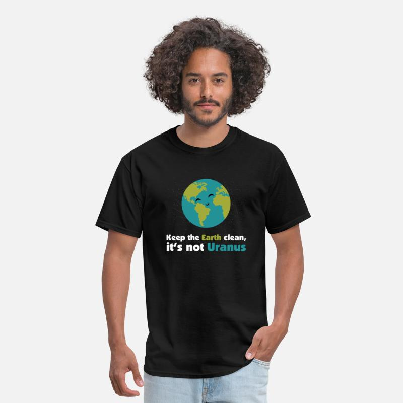 Earth T-Shirts - Keep the earth clean, it's not uranus - Men's T-Shirt black