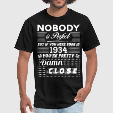 1934 IF YOU WERE BORN IN 1934 - Men's T-Shirt