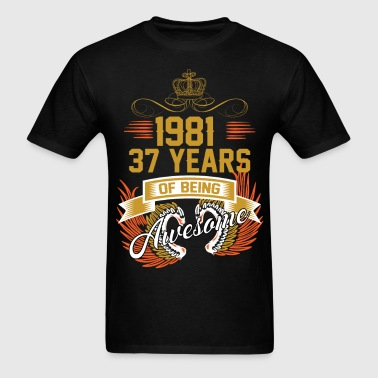 1981 37 Years Of Being Awesome - Men's T-Shirt