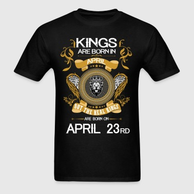 Kings Are Born In April 23rd - Men's T-Shirt