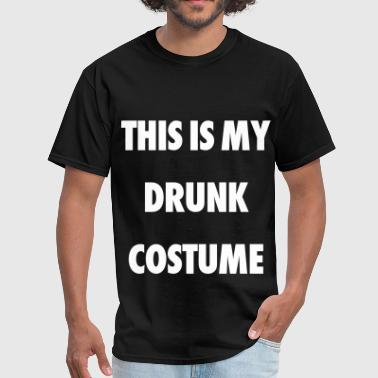 This Is My Drunk Costume - Men's T-Shirt