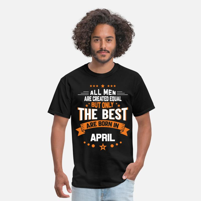 Pisces T-Shirts - All Men Created Equal But The Best Born In April - Men's T-Shirt black