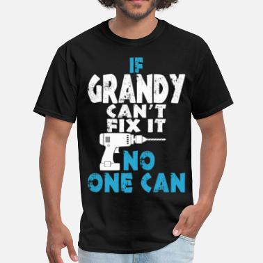 Grandy If Grandy Cant Fix It No One Can - Men's T-Shirt