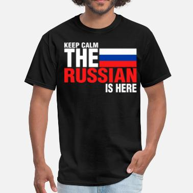 Russian Keep Calm Keep Calm Fear The Russian Is Here - Men's T-Shirt