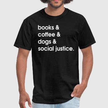 Book Coffee Dog Social Justice Shirt - Men's T-Shirt