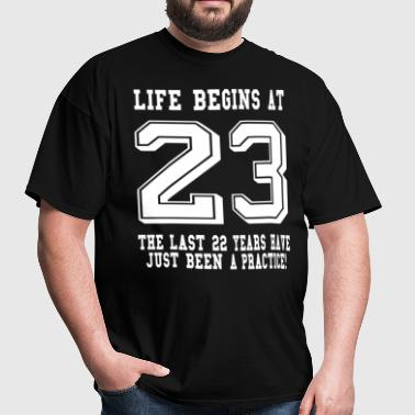 Life Begins At 23... 23rd Birthday - Men's T-Shirt