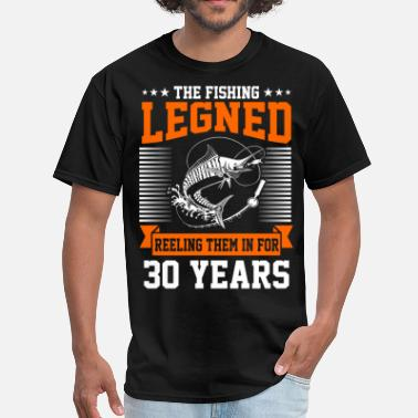 30 Years The Fishing Legend Reeling Them In For 30 Years - Men's T-Shirt