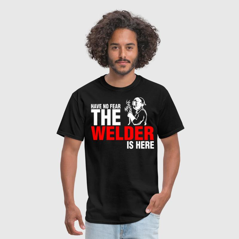 Have No Fear The Welder Is Here - Men's T-Shirt
