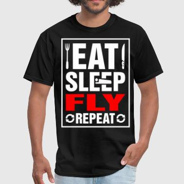 Eat Sleep Fly Repeat - Men's T-Shirt