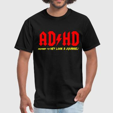 ADHD Highway to hey look a suirrell - Men's T-Shirt