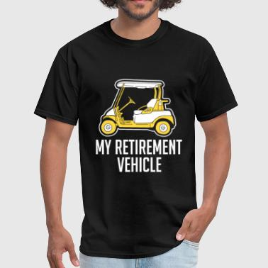 Retirement Golf GOLF: My Retirement Vehicle - Men's T-Shirt