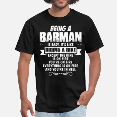 Barman Being A Barman... - Men's T-Shirt